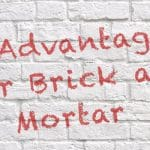 Brick and mortar advantage